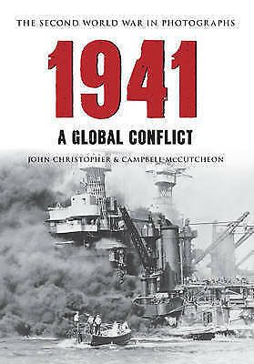 1941 the Second World War in Photographs: A Global Conflict by John...