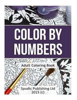 Color by Numbers: Adult Coloring Book by Spudtc Publishing Ltd (English) Paperba