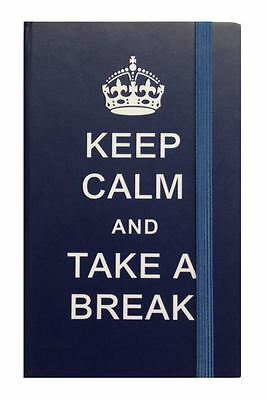 KEEP CALM AND TAKE A BREAK Blue A6 Elasticated Hardback Lined NOTEBOOK