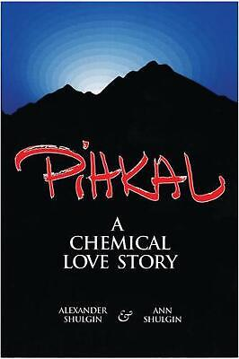 Pihkal: A Chemical Love Story by Alexander Shulgin (English) Paperback Book Free