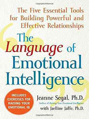 The Language of Emotional Intelligence: The Five Essent - Segal, Jeanne NEW Pape