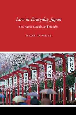 Law in Everyday Japan: Sex, Sumo, Suicide, and Statutes - Paperback NEW West, MD