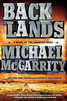 Backlands: A Novel of the American West - Paperback NEW Michael McGarri 2015-05-