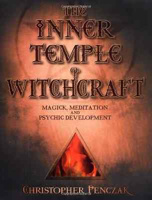 The Inner Temple of Witchcraft: Magick, Meditation and  - Penczak, Christ NEW Pa