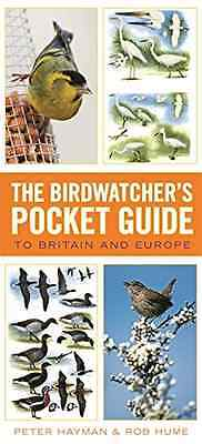 The Birdwatcher's Pocket Guide to Britain and Europe - Rob Hume (Autho NEW Flexi