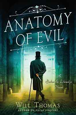 Anatomy of Evil: A Barker and Llewelyn Novel (Barker &  - Hardcover NEW Will Tho