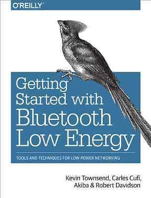 Getting Started with Bluetooth Low Energy: Tools and Te - Paperback NEW Cufí, Ca