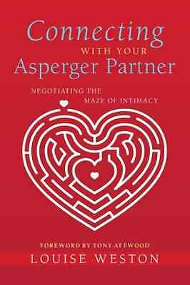 Connecting with Your Asperger Partner: Negotiating the  - Paperback NEW Weston,