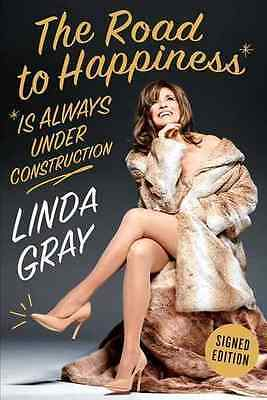 The Road to Happiness is Always Under Construction: SIG - Linda Gray (Aut NEW Ha