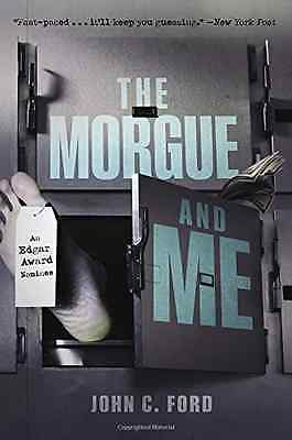 The Morgue and Me - Paperback NEW John C. Ford(Au 2015-02-24