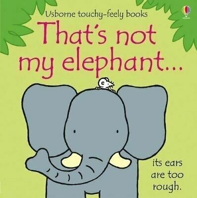That's Not My Elephant... by Fiona Watt (Touchy-feely Board Book) New