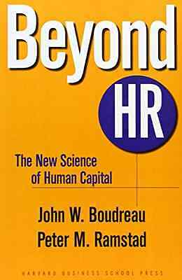 Beyond HR: The New Science of Human Capital - Hardcover NEW Boudreau, John 2007-