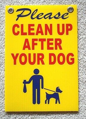 """PLEASE CLEAN UP AFTER YOUR DOG 8""""X12"""" Plastic Coroplast Sign with Grommets r&b&y"""