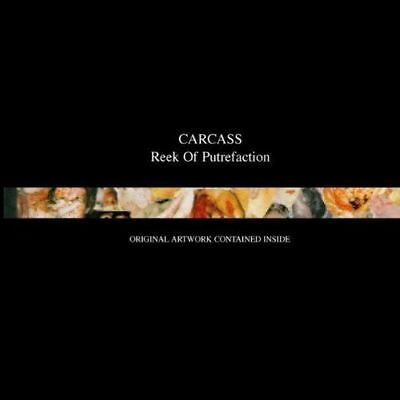 Carcass - Reek Of Putrefaction NEW CD