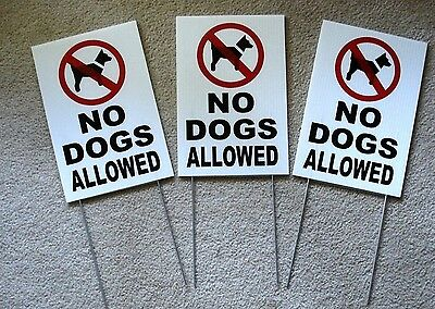 "(3) NO DOGS ALLOWED Coroplast Signs with Stakes 8""x12"" New white"