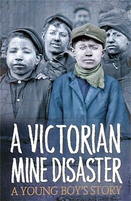 A Victorian Mine Disaster: A Young Boy's Story (Paperback), Tonge. 9780750296434