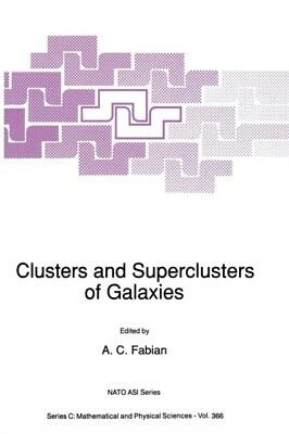 Clusters & Superclusters Of Galaxies, Fabian, A. C., 9789401050951