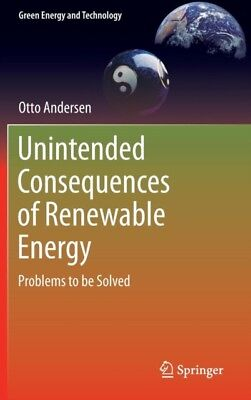 Unintended Consequences of Renewable Energy: Problems to be Solve...