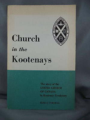 Church In The Kootenays United Church Canada Presbytery Signed Turnbull Book '65