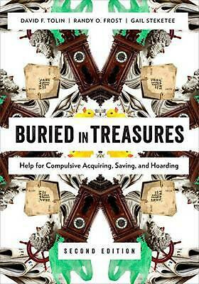 Buried in Treasures: Help for Compulsive Acquiring, Saving, and Hoarding by Davi