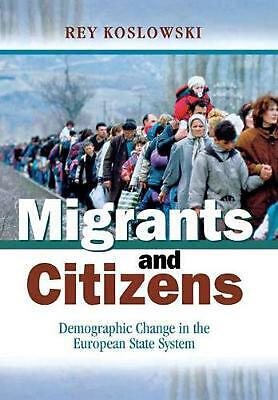 Migrants and Citizens: Demographic Change in the European State System by Rey Ko
