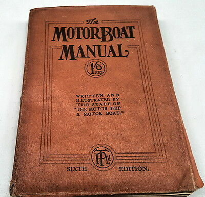 1914 The MOTOR BOAT MANUAL - Very Rare 6th Edition  102 Years Old !