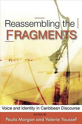 Reassembling the Fragments: Voice and Identity in Caribbean Discourse by Paula M