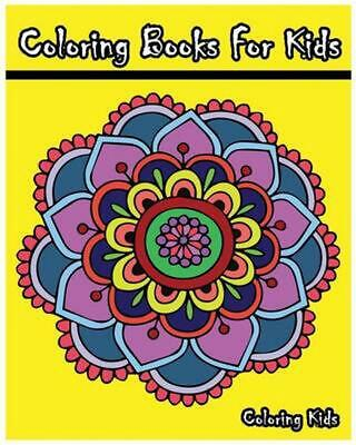 Coloring Books for Kids: +100 Mandala Coloring Pages by Coloring Kids Paperback