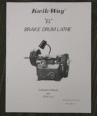 Kwik Way EL Drum Brake Lathe Operating Manual and Parts List