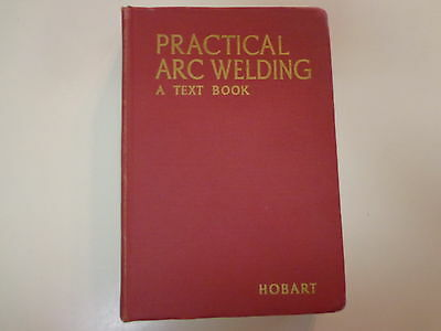 Practical Arc Welding-A Text Book 1942 Hobart Trade School Illustrated