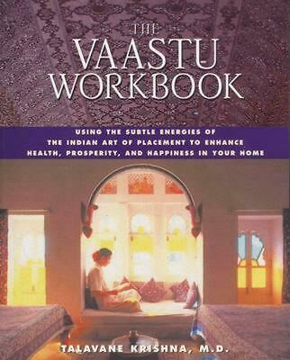 The Vaastu Workbook: Using the Subtle Energies of the Indian Art of Placement to