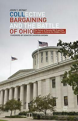 Collective Bargaining and the Battle of Ohio: The Defeat of Senate Bill 5 and th