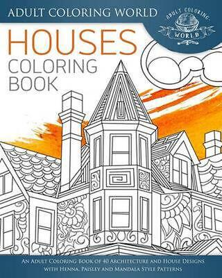 Houses Coloring Book: An Adult Coloring Book of 40 Architecture and House Design