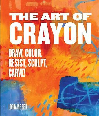 NEW The Art of Crayon By Lorraine Bell Paperback Free Shipping
