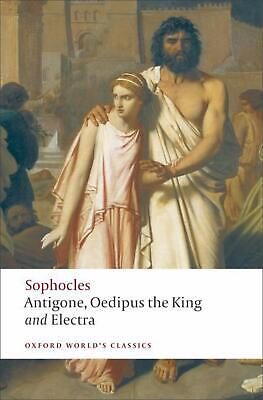 Antigone, Oedipus the King, Electra: Oedipus the King; Electra by Sophocles (Eng