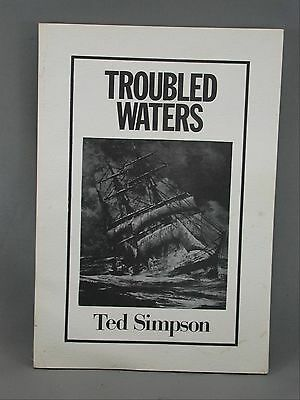 Troubled Waters Ted Simpson Signed 1984 Nova Scotia Middleton Spa Springs Book