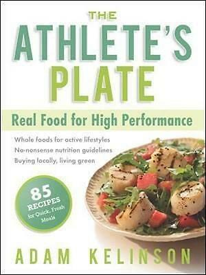 NEW The Athlete's Plate By Adam Kelinson Paperback Free Shipping