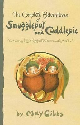 NEW The Complete Adventures of Snugglepot and Cuddlepie By May Gibbs Paperback