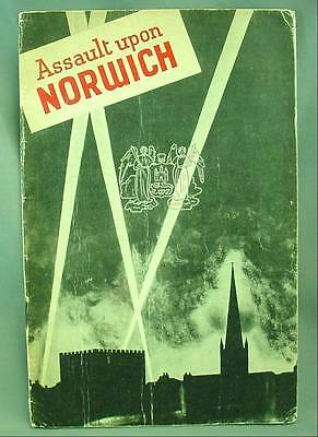 Assault Upon Norwich Official Account of the Air Raids On The City WW2 British