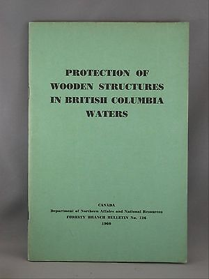 Protection Wooden Structures British Columbia Waters Canada DNANR 1960 Bulletin