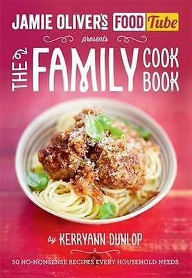 NEW Jamie Oliver's FoodTube : The Family Cookbook By Kerryann Dunlop Paperback