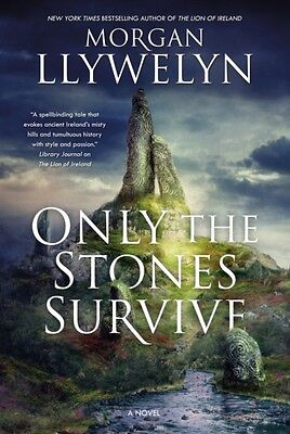 Only the Stones Survive (Hardcover), Llywelyn, Morgan, 9780765337924
