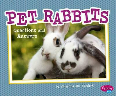 Pet Rabbits: Questions and Answers by Christina MIA Gardeski (English) Library B
