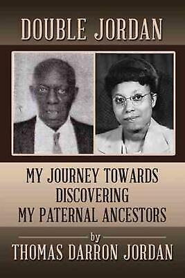 Double Jordan: My Journey Towards Discovering My Paternal Ancestors by Thomas Da