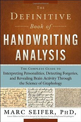 Definitive Book of Handwriting Analysis: The Complete Guide to Interpreting Per