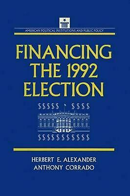 Financing the 1992 Election by Herbert E. Alexander (English) Paperback Book Fre