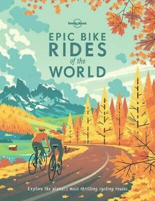 NEW Epic Bike Rides of the World By Lonely Planet Hardcover Free Shipping