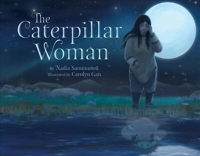 The Caterpillar Woman by Nadia Sammurtok (English) Hardcover Book Free Shipping!