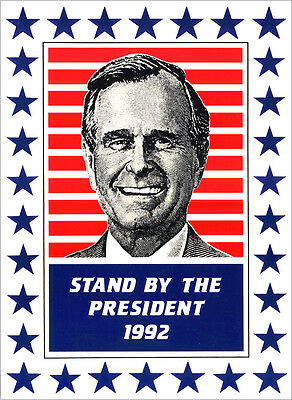 1992 George Bush STAND BY THE PRESIDENT Campaign Rally Poster (1515)