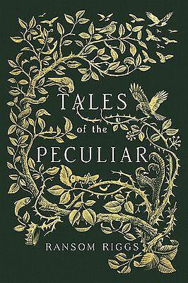 Tales of the Peculiar (Miss Peregrines Peculiar Children) Ransom Riggs